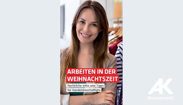 Broschüre Arbeiten in der Weihnachtszeit © -, Arbeiterkammer Oberösterreich