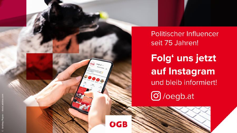 Folge dem ÖGB jetzt auch auf Instagram   © ÖGB